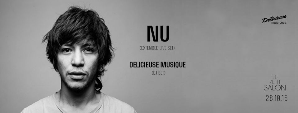 Delicieuse Musique in Lyon w/ NU (Live) & Delicieuse Family (DJ Set)