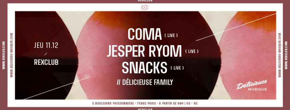 DELICIEUSE @REX CLUB w/ COMA live, JESPER RYOM live, SNACKS, DELICIEUSE
