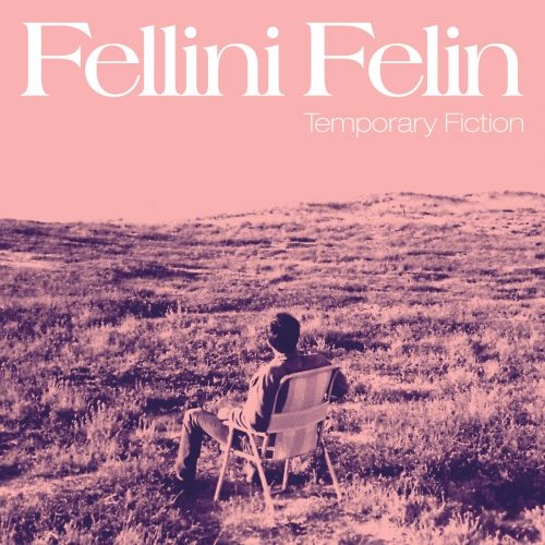 Fellini Félin - Temporary Fiction EP