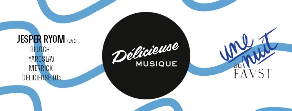 Delicieuse Musique @ Faust
