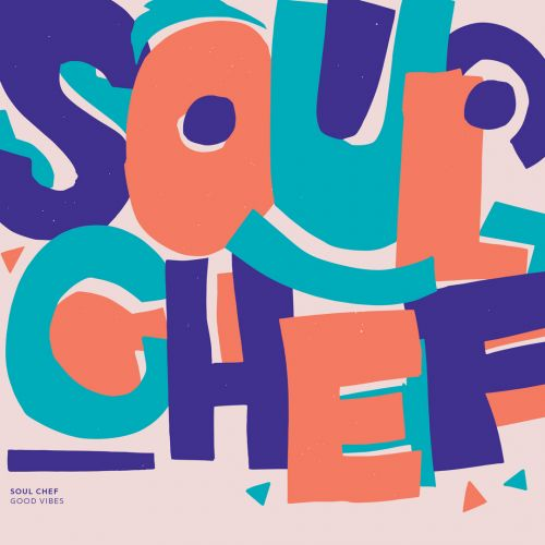 SoulChef - Good Vibes LP